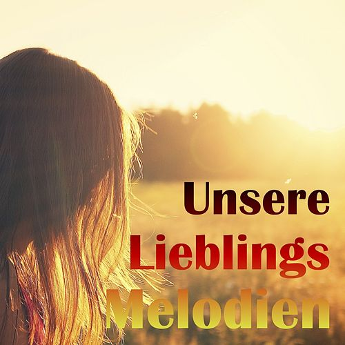 Unsere Lieblings Melodien am Piano by Various Artists