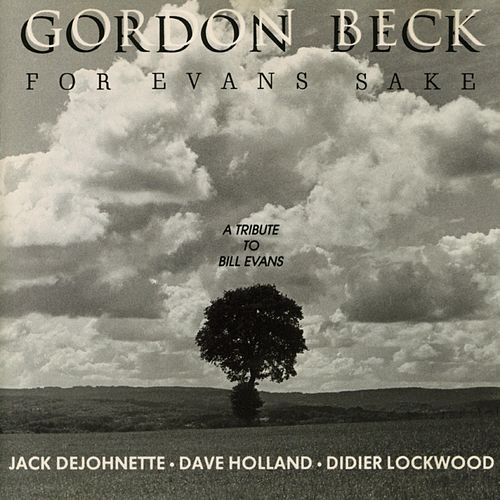 For Evans Sake (A tribute to Bill Evans) de Gordon Beck