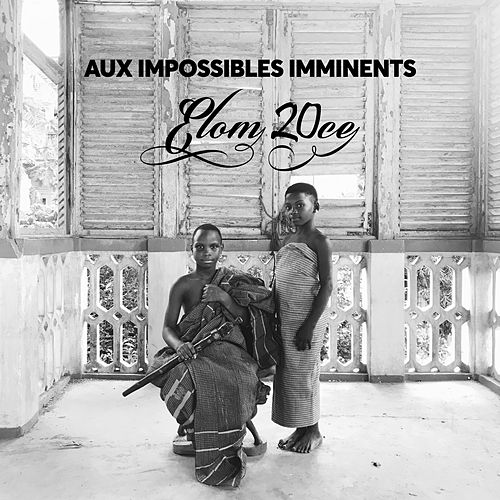 Aux Impossibles Imminents by Elom 20ce