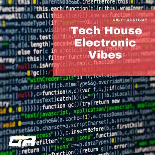 Tech House Electronic Vibes de Paolo Barbato, Luca Effe, Italodisco, Zac F, DJane Koki, Valèrie Neve, Lineki, DjDiass, Feel Flow!
