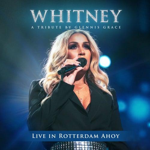 WHITNEY - A Tribute by Glennis Grace (Live in Rotterdam Ahoy) di Glennis Grace