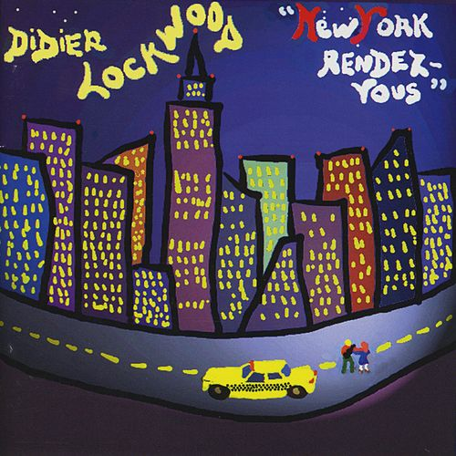 New York Rendez-Vous by Didier Lockwood