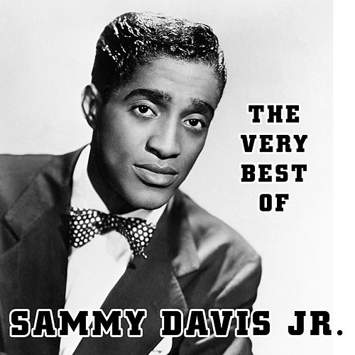 The Very Best Of by Sammy Davis, Jr.
