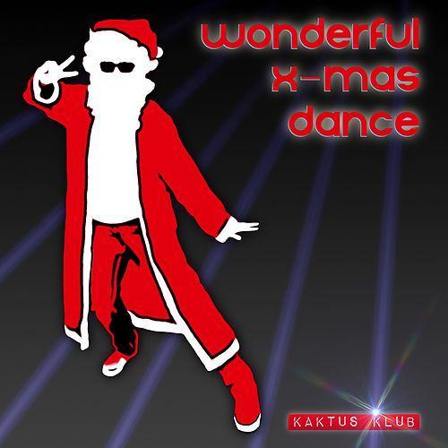 Wonderful X-Mas Dance (Santa House Christmas Craze Remix) von Kaktus Klub
