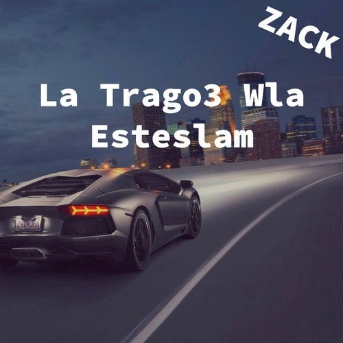 La Trago3 Wla Esteslam by Zack
