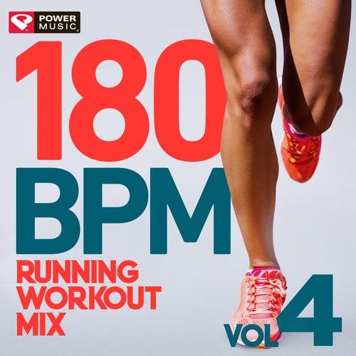 180 BPM Running Workout Mix Vol. 4 (non-Stop Running Mix) by Power Music Workout