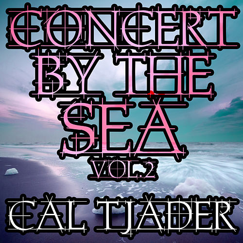 Concert by the Sea, Vol. 2 by Cal Tjader