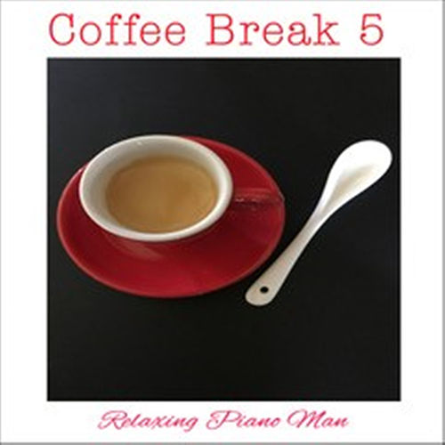 Coffee Break, Vol. 5 de Relaxing Piano Man
