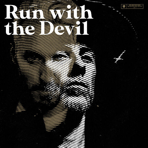 Run with the Devil (feat. Jørgen Munkeby) by Me And That Man