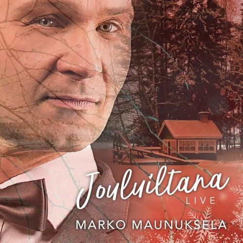Jouluiltana LIVE von Marko Maunuksela