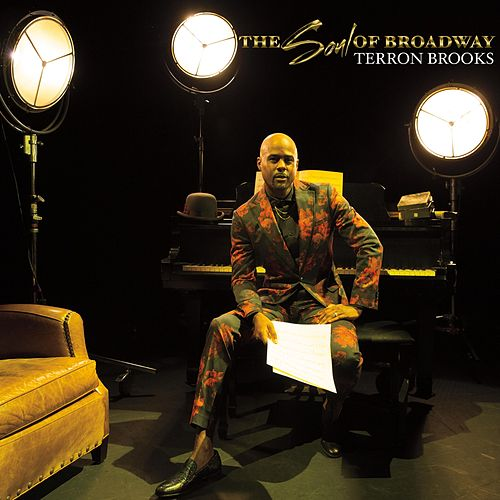 The Soul of Broadway by Terron Brooks