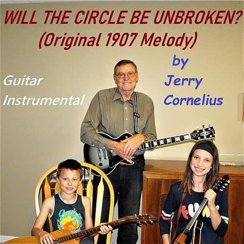 Will the Circle Be Unbroken? by Jerry Cornelius