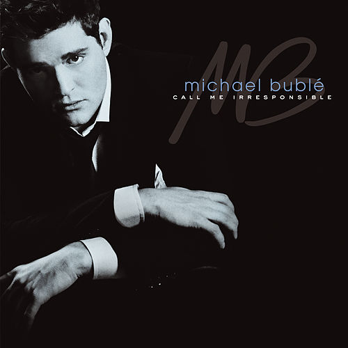 Call Me Irresponsible (Deluxe) by Michael Bublé