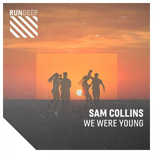 We Were Young by Sam Collins
