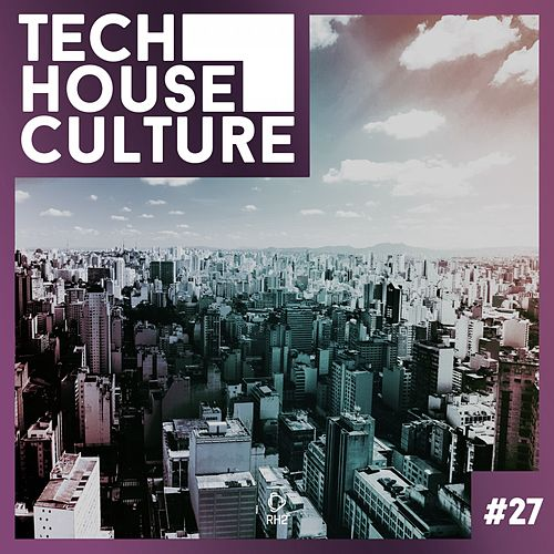 Tech House Culture #27 by Various Artists