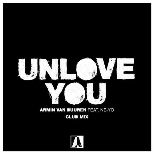Unlove You (Club Mix) by Armin Van Buuren
