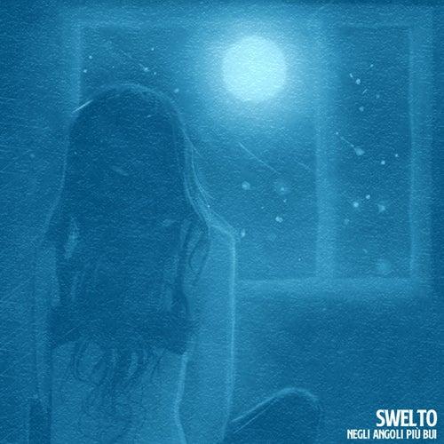 Negli angoli più bui by Swelto