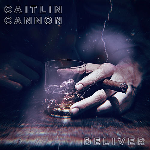 Deliver by Caitlin Cannon