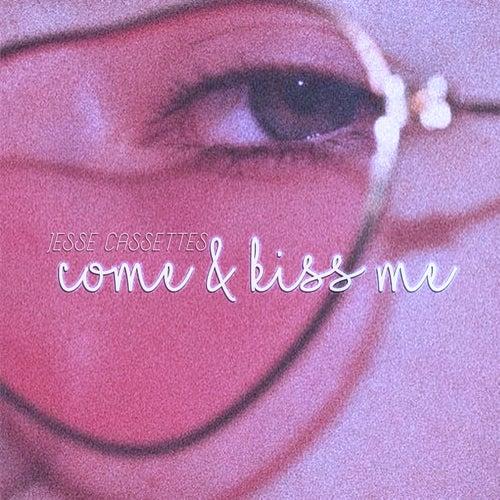 Come & Kiss Me de Jesse Cassettes
