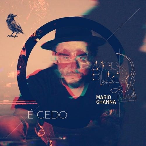 É Cedo by Mario Ghanna
