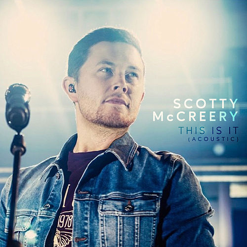 This Is It (Acoustic) von Scotty McCreery