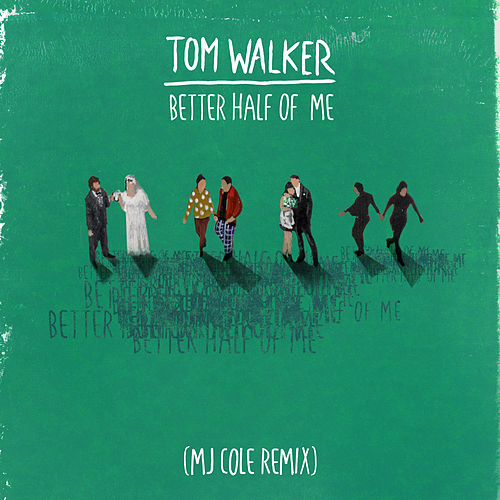 Better Half of Me (MJ Cole Remix) by Tom Walker