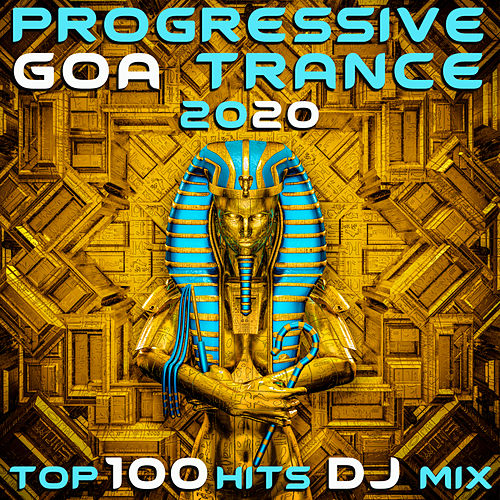 Progressive Goa Trance 2020 Top 100 Hits DJ Mix by Dr. Spook