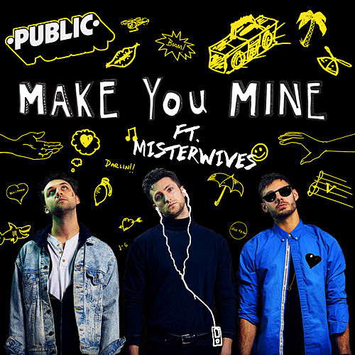 Make You Mine by PUBLIC