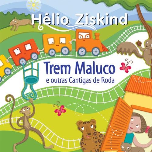 Trem Maluco e Outras Cantigas de Roda de Hélio Ziskind