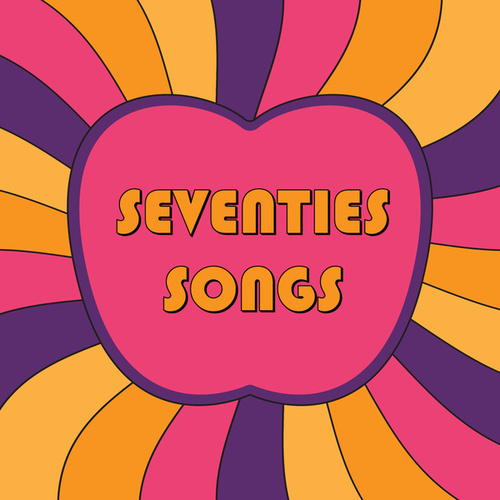 Seventies Songs by Various Artists