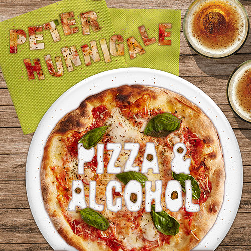 Pizza and Alcohol by Peter Hunnigale