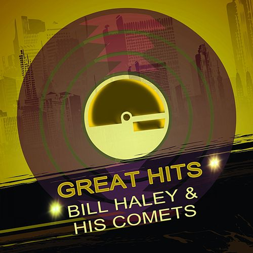 Great Hits by Bill Haley & the Comets
