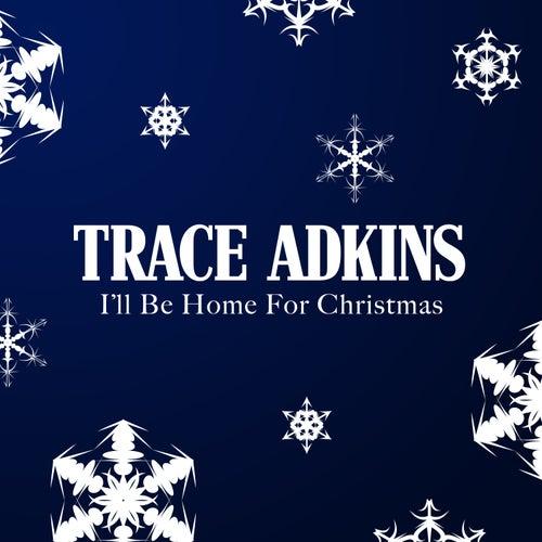 I'll Be Home For Christmas de Trace Adkins