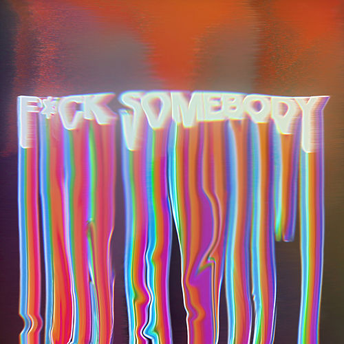 Fvck Somebody di The Wrecks
