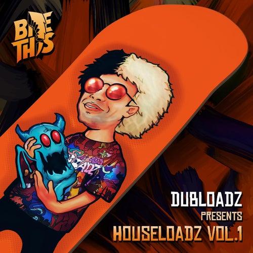 Dubloadz Presents: Houseloadz Vol. 1 di Dubloadz