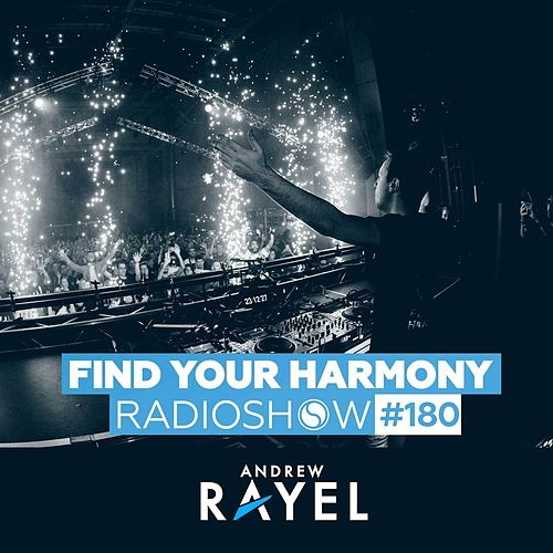Find Your Harmony Radioshow #180 by Andrew Rayel