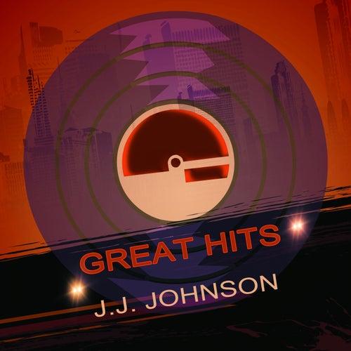 Great Hits by J.J. Johnson, Jay Jay Johnson's Be-Boppers, J. J. Johnson Be-Boppers, Jay Jay Johnson's Boppers, Jay Jay Johnson's Bop Quintet
