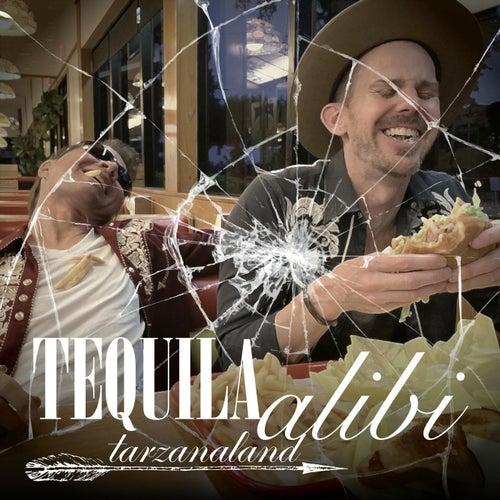 Tequila Alibi von Tarzanaland