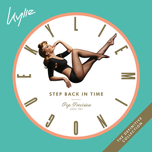Step Back In Time: The Definitive Collection (Expanded) by Kylie Minogue