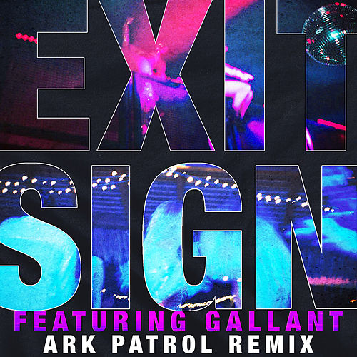 Exit Sign (feat. Gallant) (Ark Patrol Remix) von The Knocks