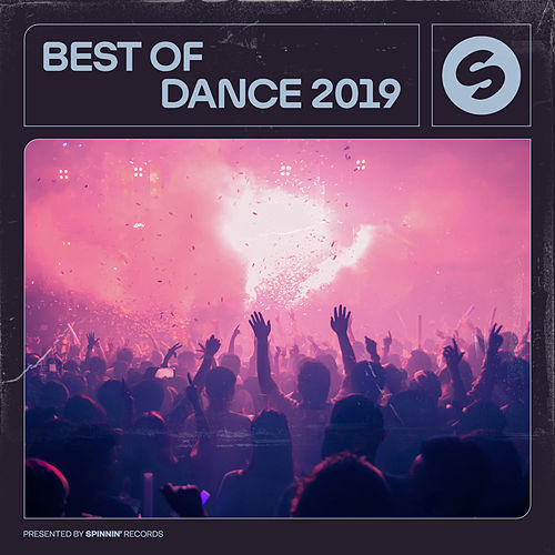 Best Of Dance 2019 (Presented by Spinnin' Records) de Various Artists