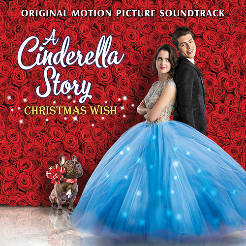 A Cinderella Story: Christmas Wish (Original Motion Picture Soundtrack) von Laura Marano