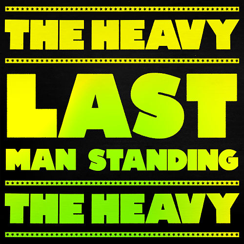 Last Man Standing by The Heavy