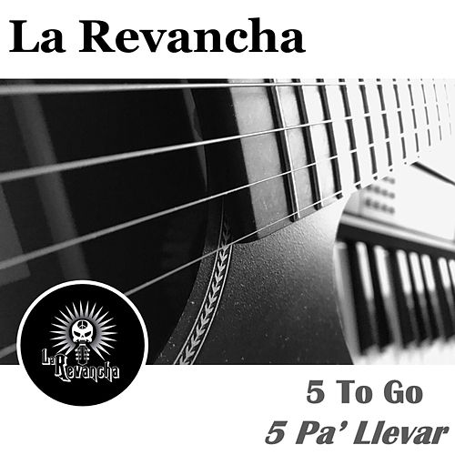 5 to Go de La Revancha