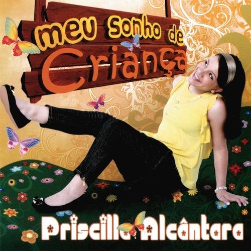 Meu Sonho De Criança de Priscilla Alcântara