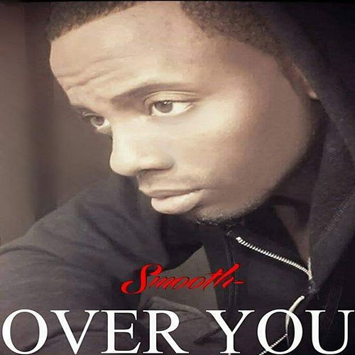 Over You by Smooth