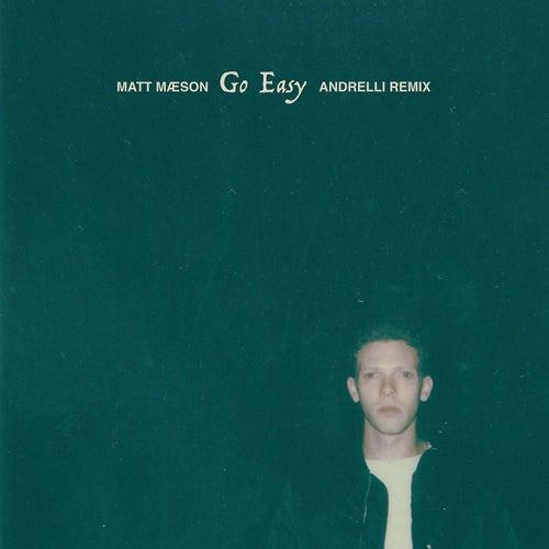 Go Easy (Andrelli Remix) de Matt Maeson