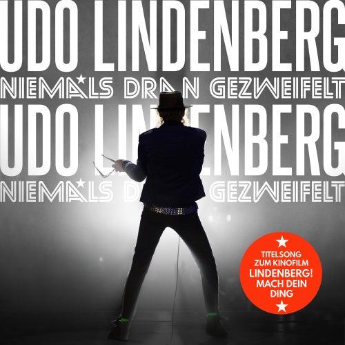 Niemals dran gezweifelt von Udo Lindenberg