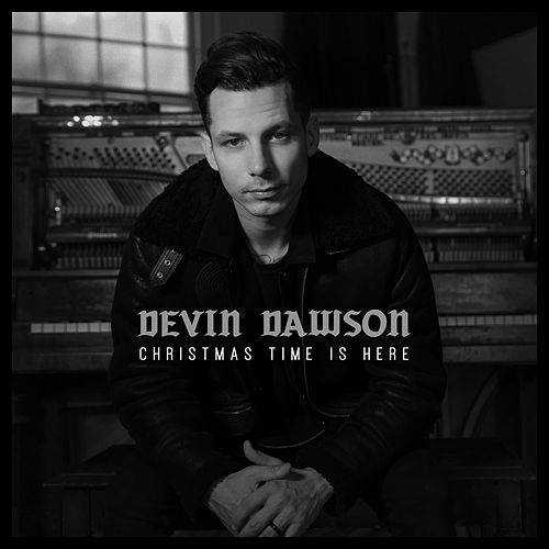 Christmas Time Is Here (Recorded at Sound Emporium Nashville) by Devin Dawson