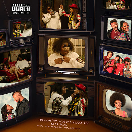 Can't Explain It (feat. Charlie Wilson) by Chika